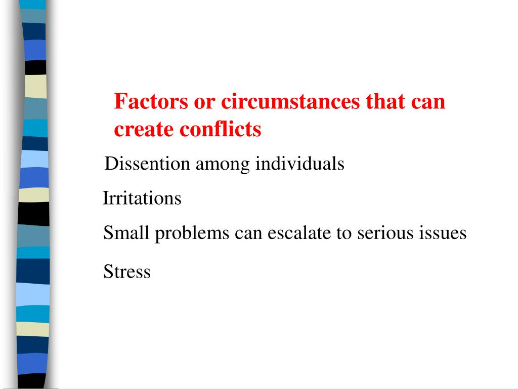 Factors or circumstances that can