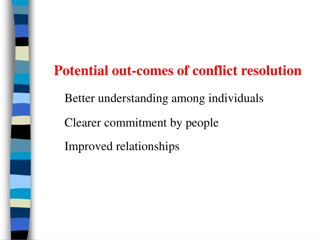 Potential out-comes of conflict resolution