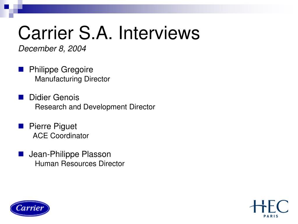 Carrier S.A. Interviews