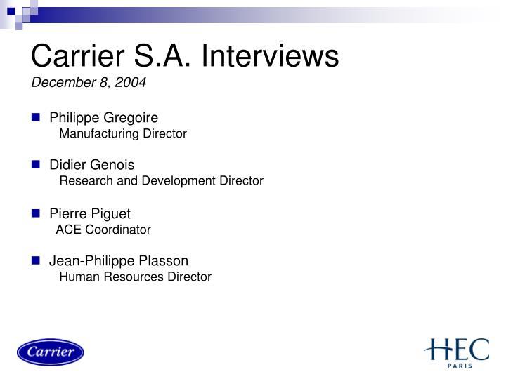 Carrier s a interviews december 8 2004