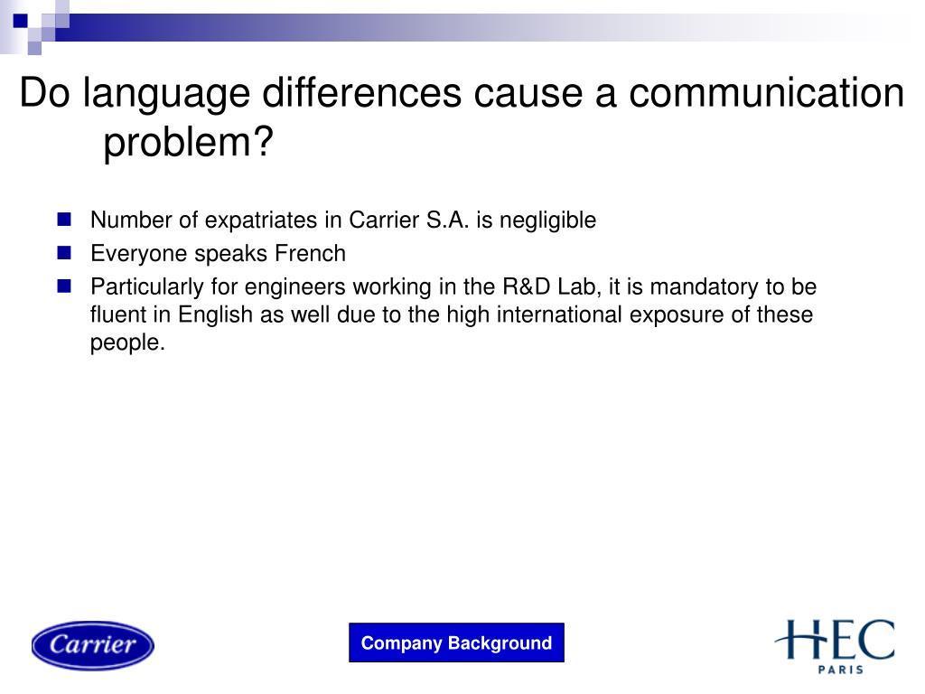 Do language differences cause a communication problem?