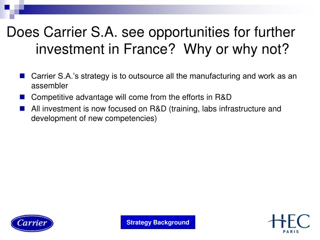 Does Carrier S.A. see opportunities for further investment in France?  Why or why not?