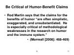 be critical of humor benefit claims