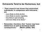 extraverts tend to be humorous but