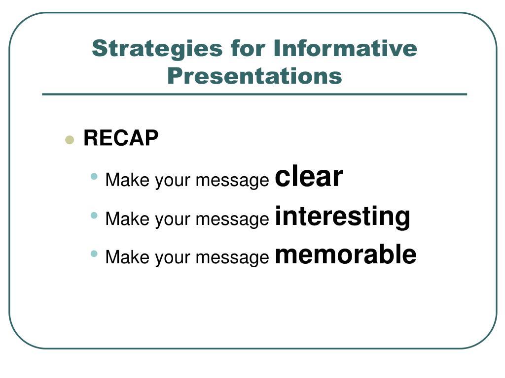 Strategies for Informative Presentations