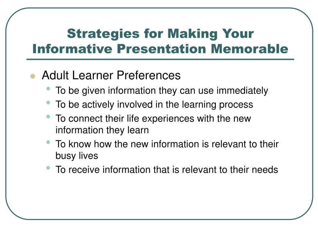 Strategies for Making Your Informative Presentation Memorable