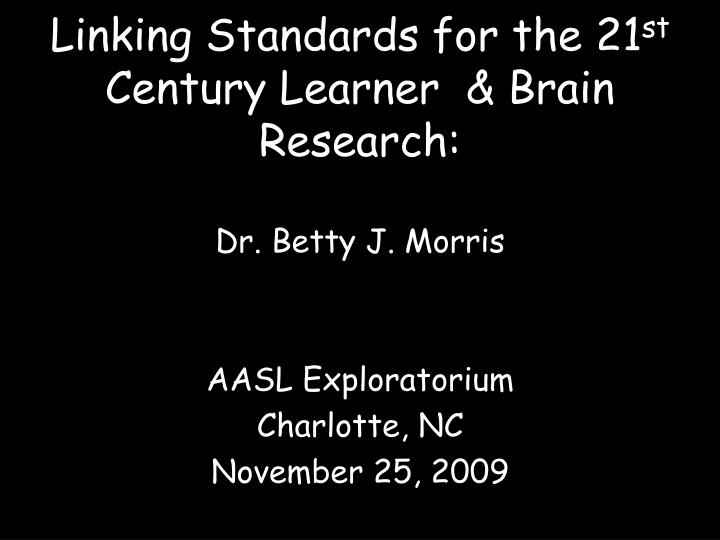 Linking standards for the 21 st century learner brain research