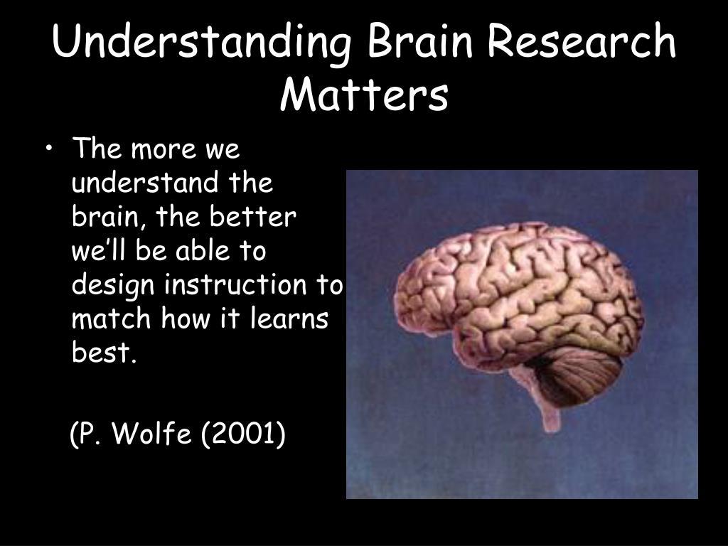 Understanding Brain Research Matters