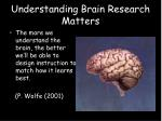 understanding brain research matters