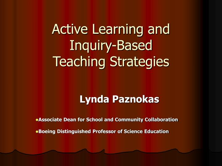 Active learning and inquiry based teaching strategies