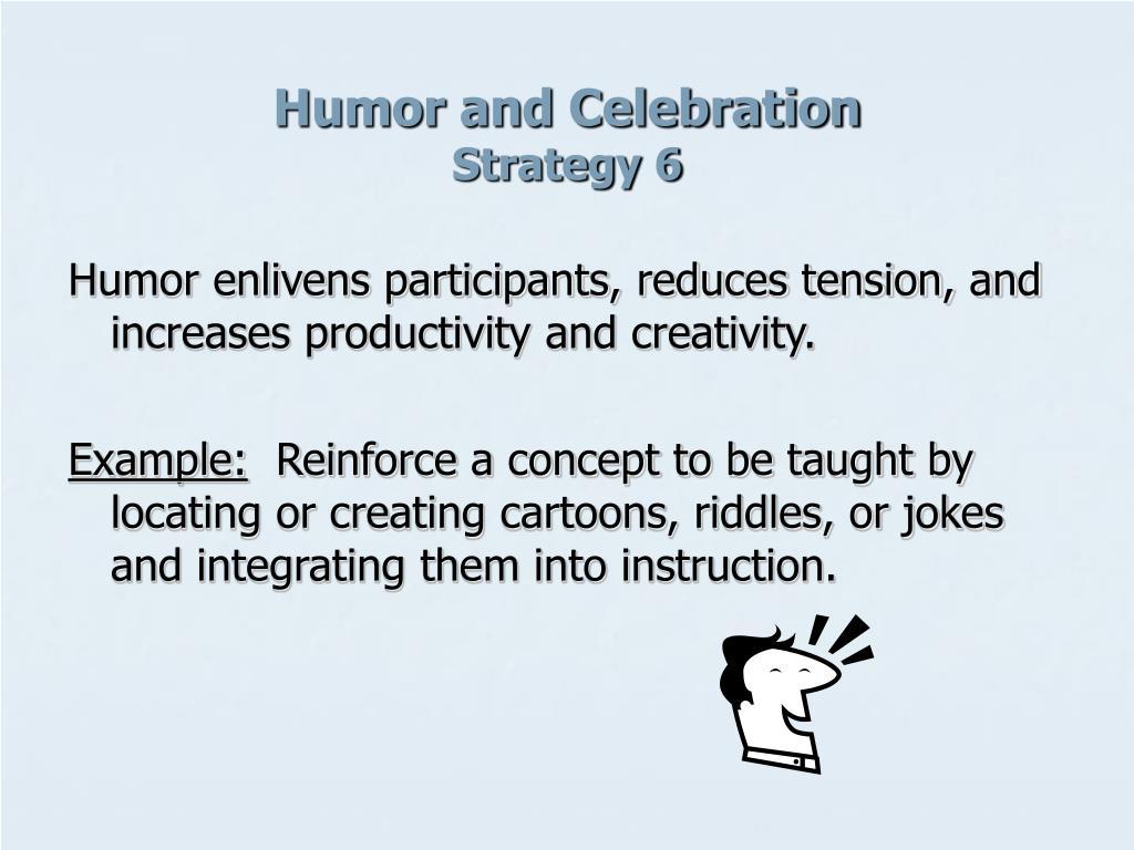 Humor and Celebration