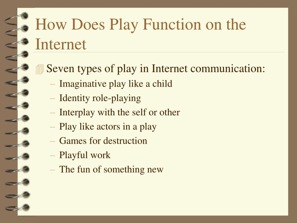 How Does Play Function on the Internet