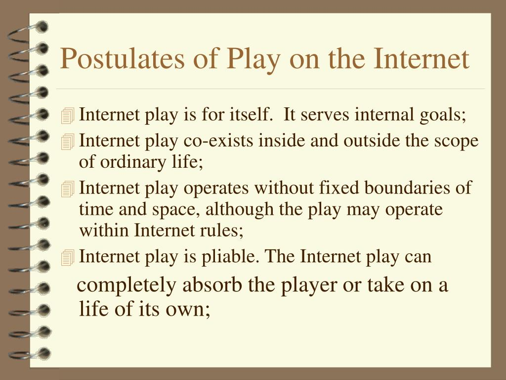Postulates of Play on the Internet