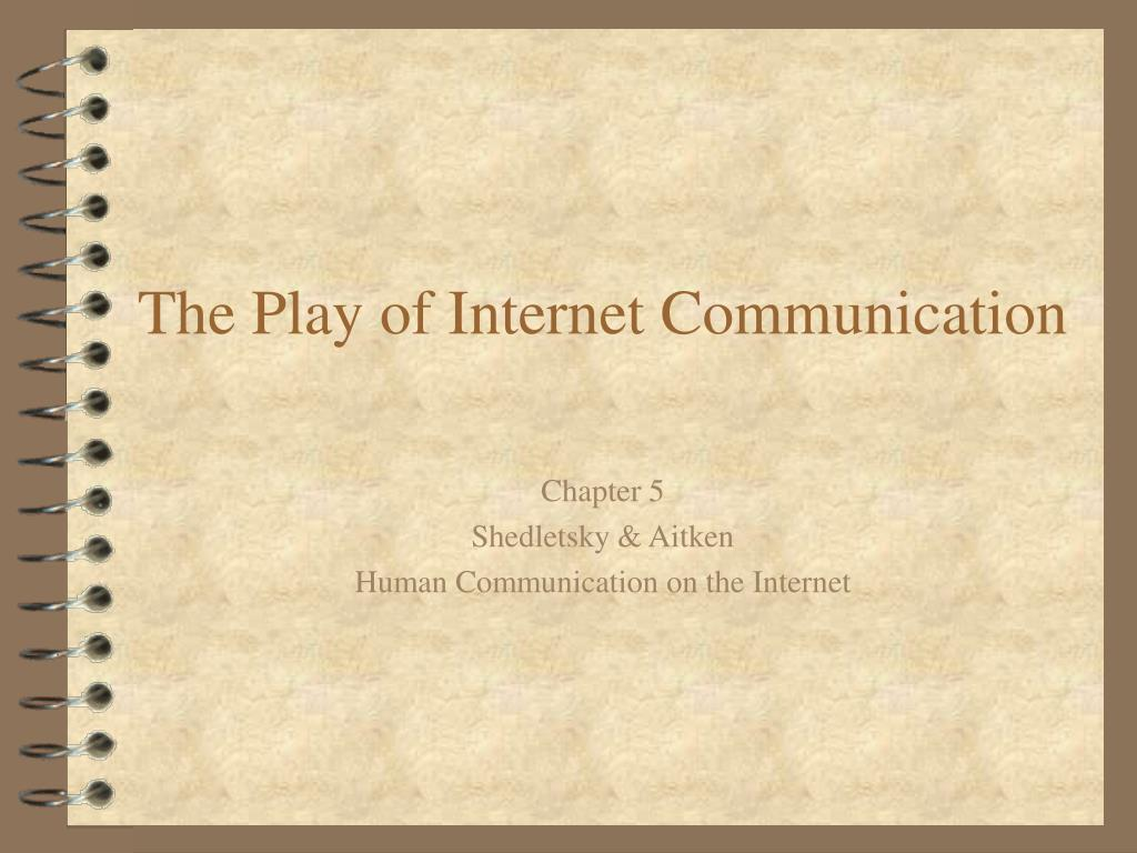 the play of internet communication l.