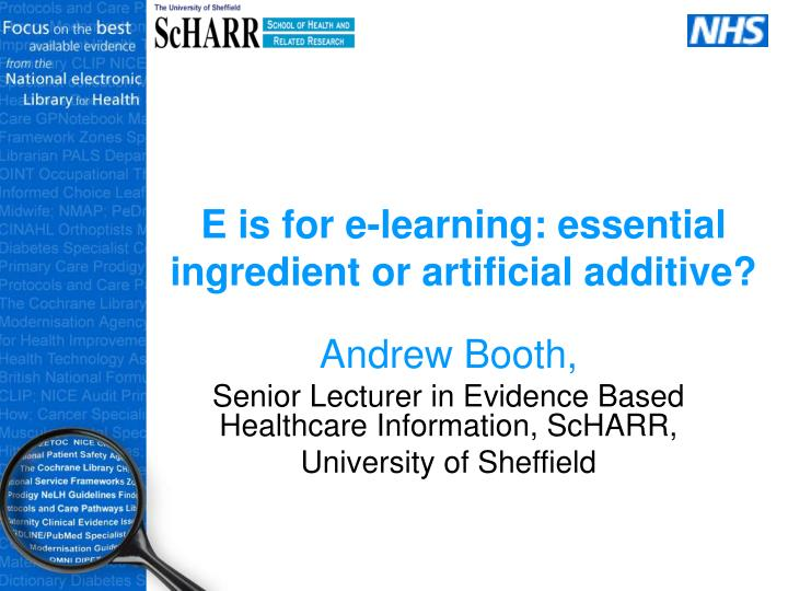 E is for e learning essential ingredient or artificial additive