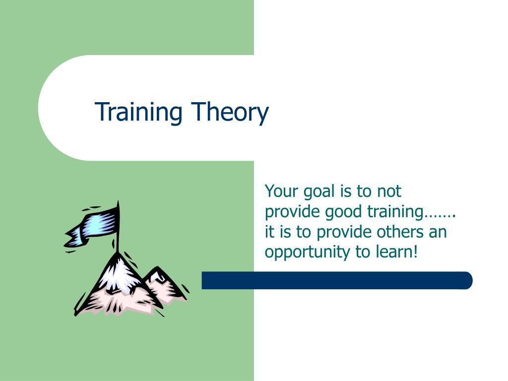 Training Theory