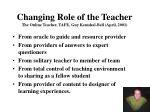 changing role of the teacher the online teacher tafe guy kemshal bell april 2001