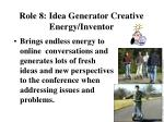 role 8 idea generator creative energy inventor
