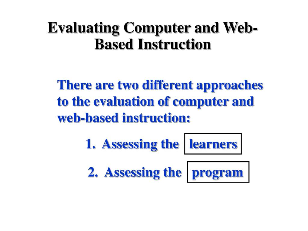 Evaluating Computer and Web-Based Instruction