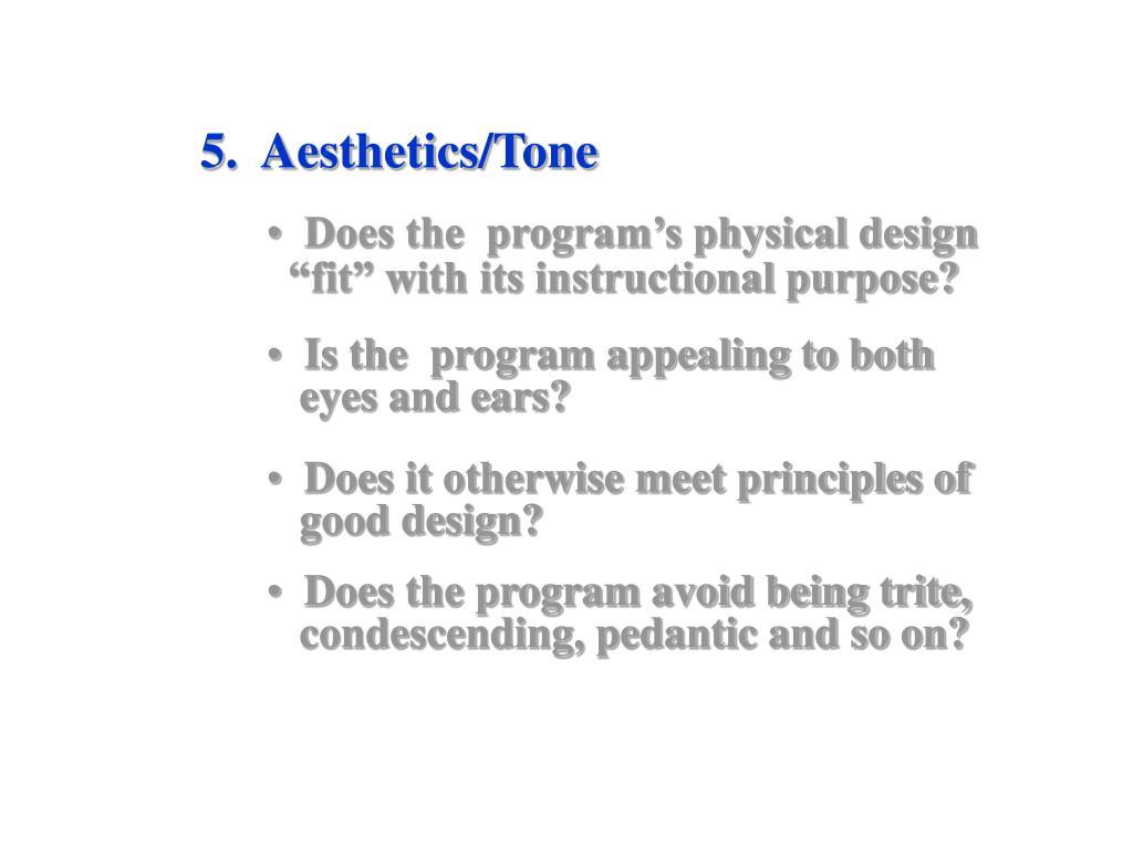5.  Aesthetics/Tone