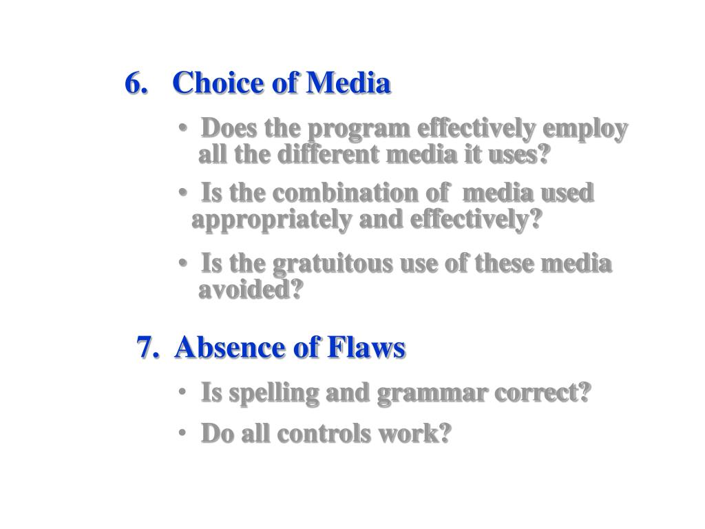 6.   Choice of Media