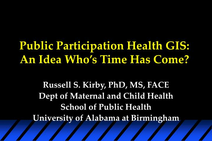 Public participation health gis an idea who s time has come