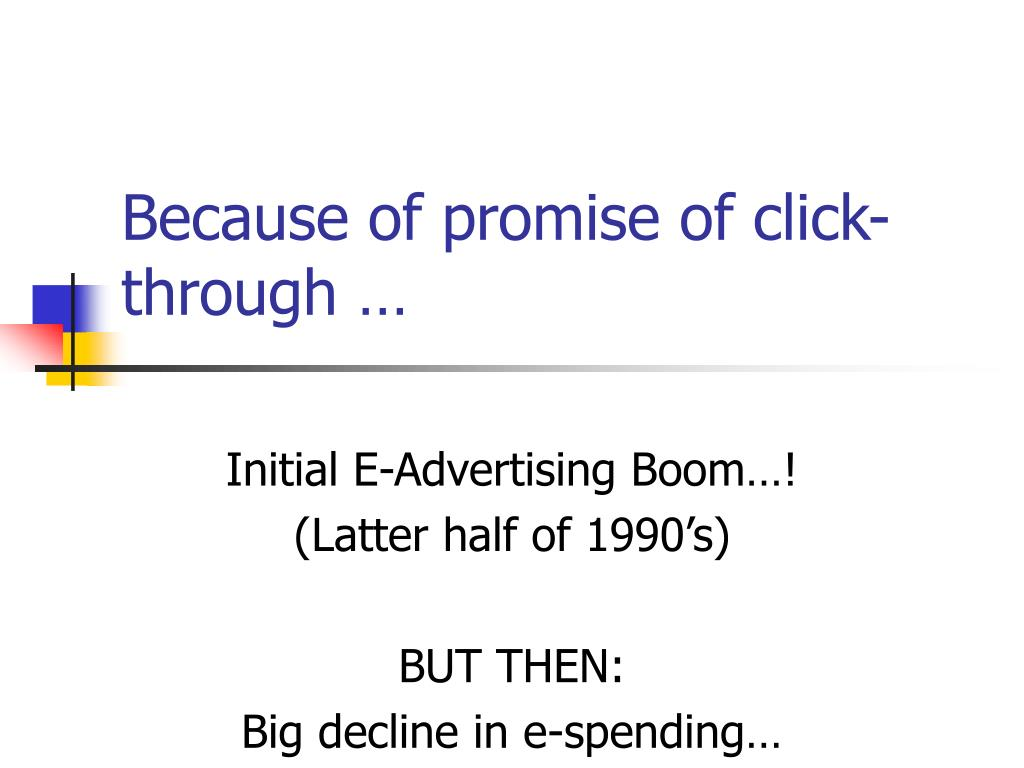 Because of promise of click-through …