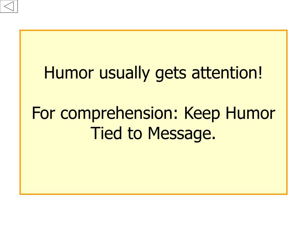 Humor usually gets attention!