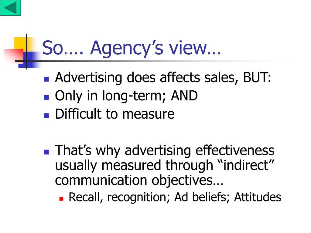 So…. Agency's view…