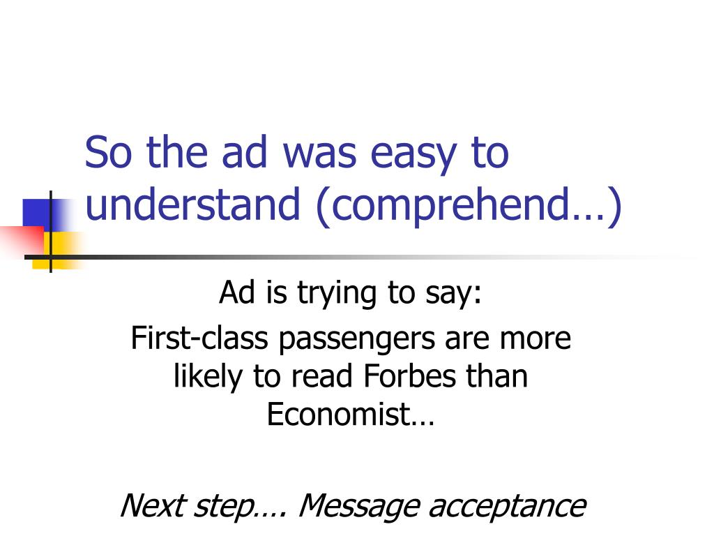 So the ad was easy to understand (comprehend…)