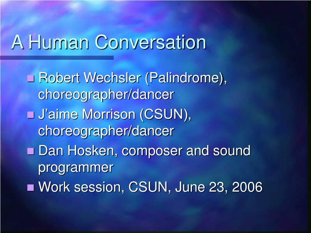 A Human Conversation