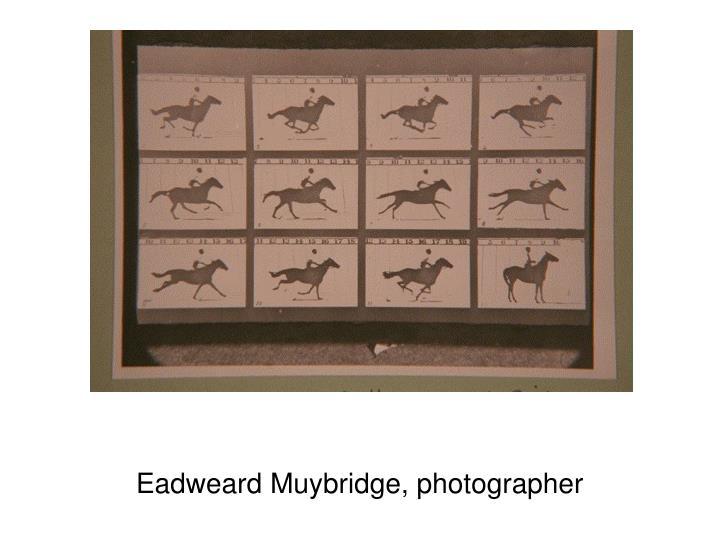 Eadweard muybridge photographer