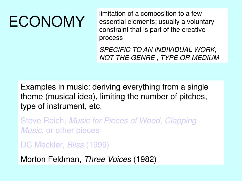 limitation of a composition to a few essential elements; usually a voluntary constraint that is part of the creative process