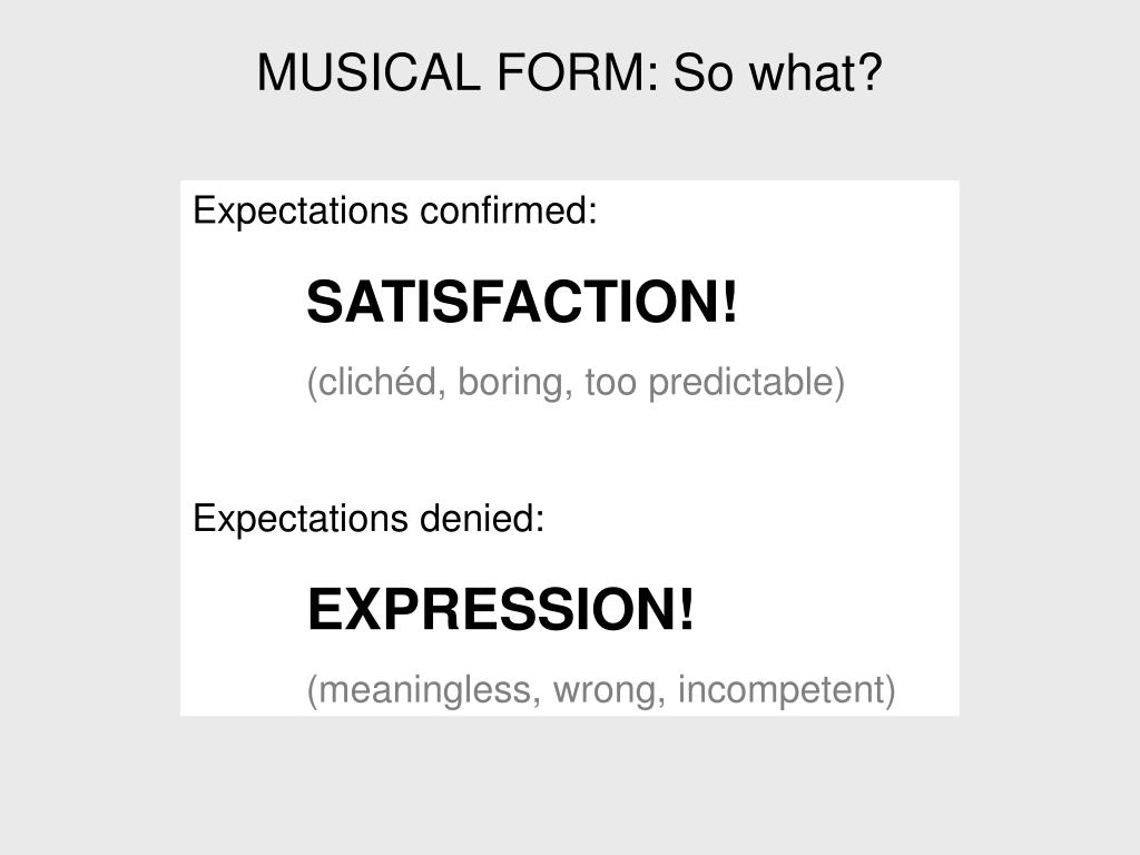 MUSICAL FORM: So what?
