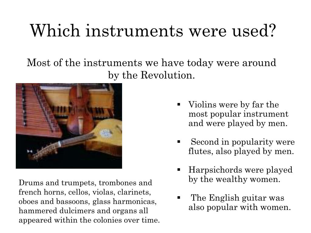 Violins were by far the most popular instrument and were played by men.