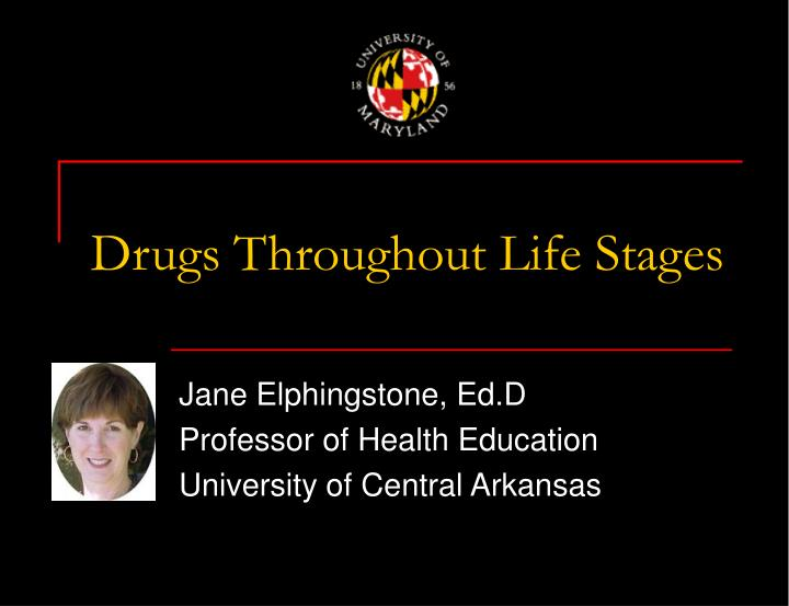 Drugs throughout life stages