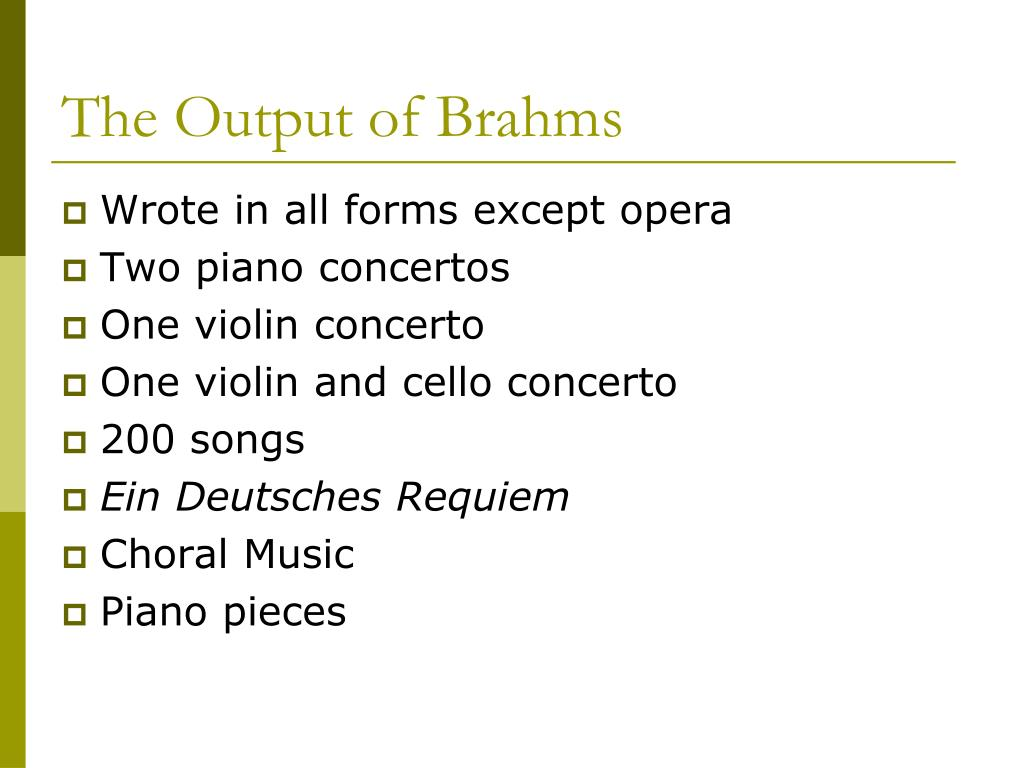 The Output of Brahms