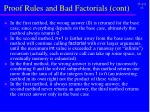 proof rules and bad factorials cont