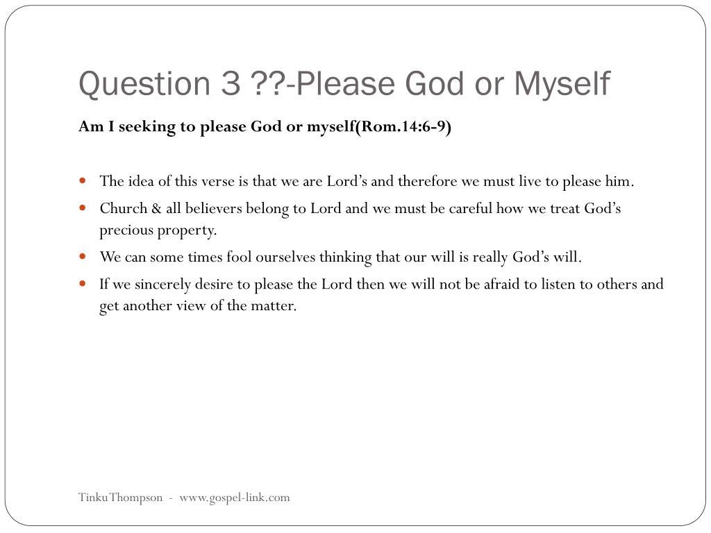 Question 3 ??-Please God or Myself