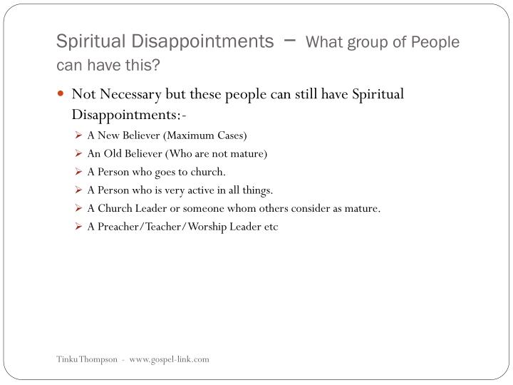 Spiritual disappointments what group of people can have this