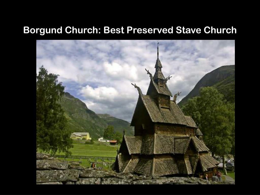 Borgund Church: Best Preserved Stave Church
