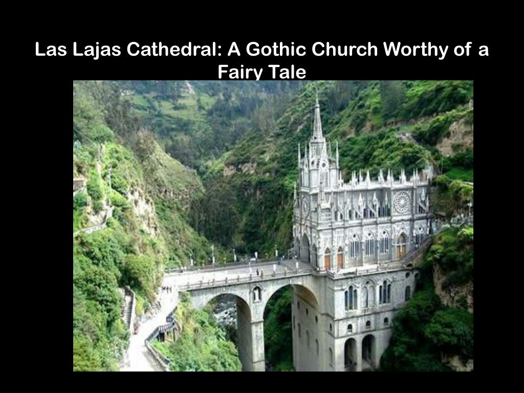 Las Lajas Cathedral: A Gothic Church Worthy of a Fairy Tale
