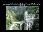 las lajas cathedral a gothic church worthy of a fairy tale