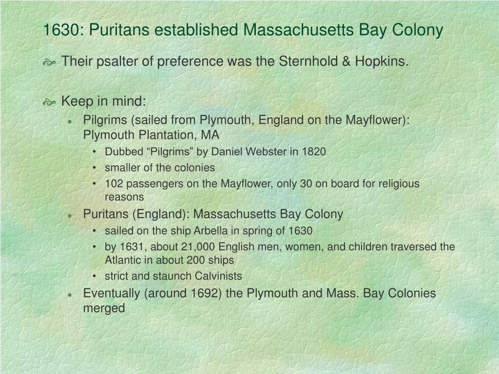 1630: Puritans established Massachusetts Bay Colony