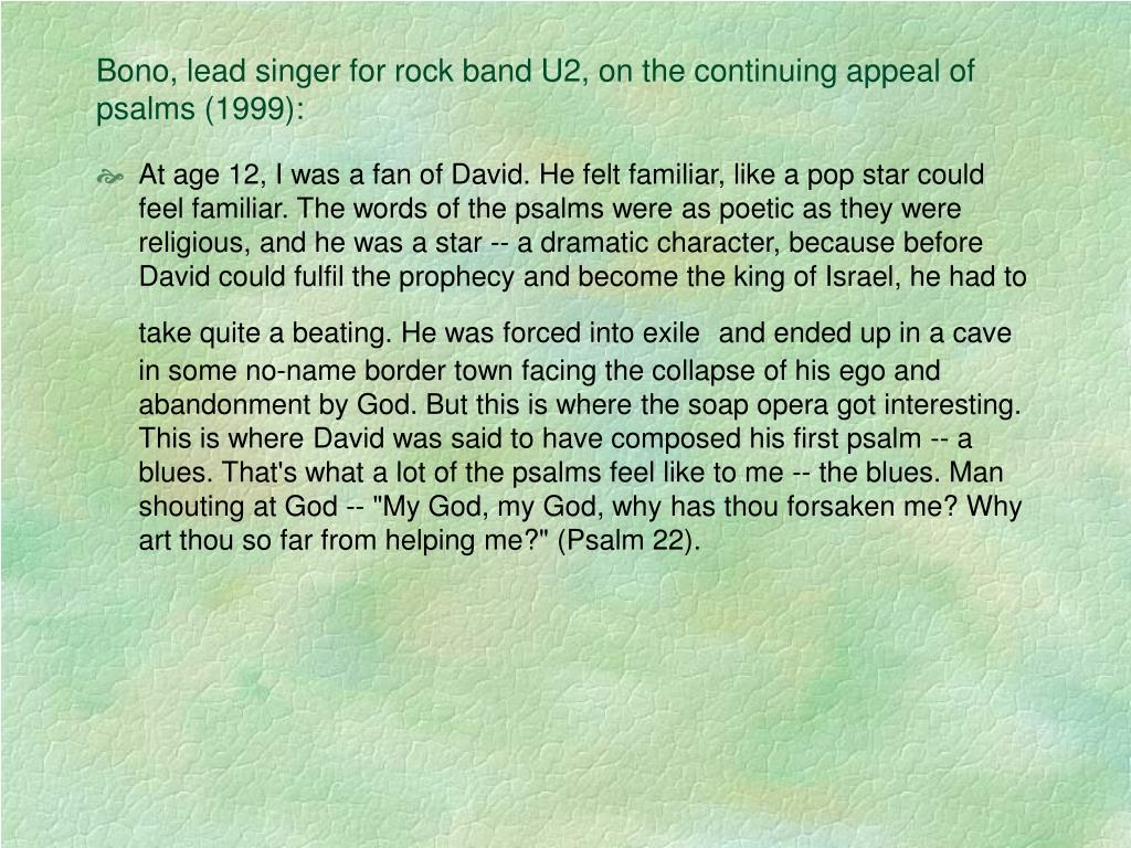 Bono, lead singer for rock band U2, on the continuing appeal of psalms (1999):