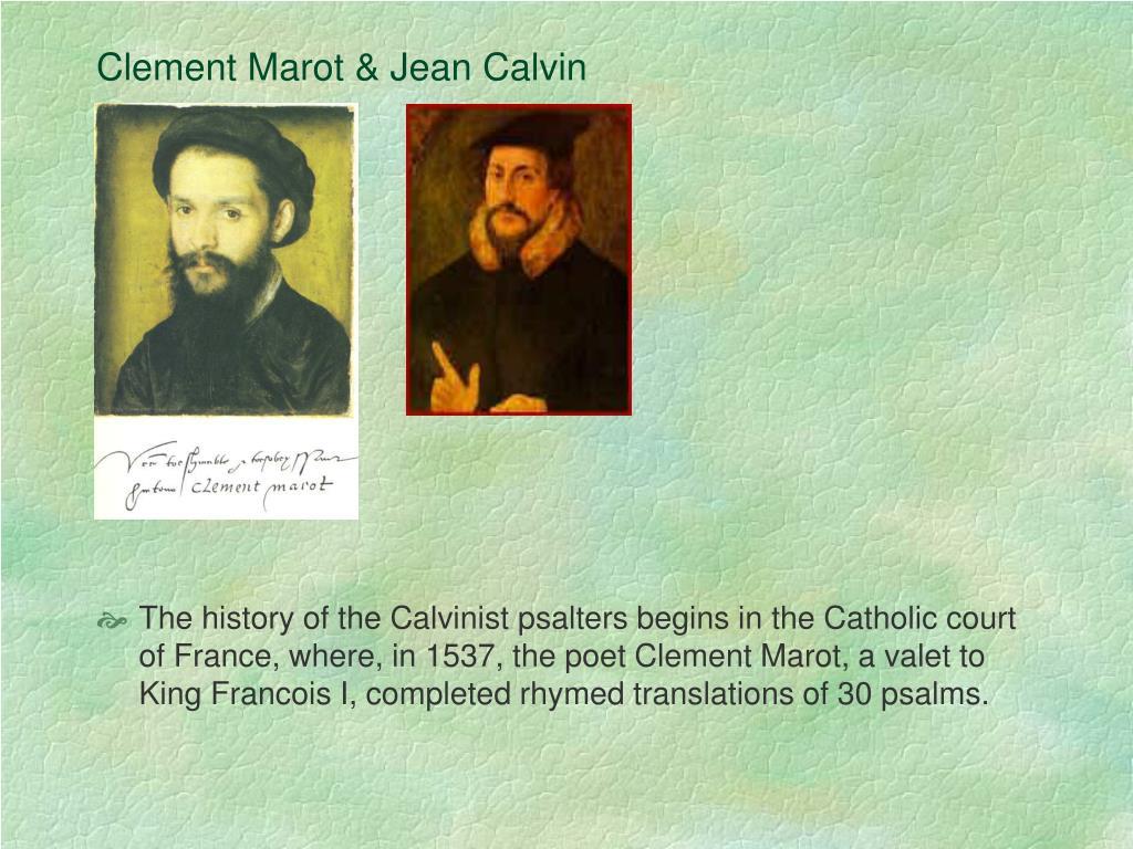 Clement Marot & Jean Calvin