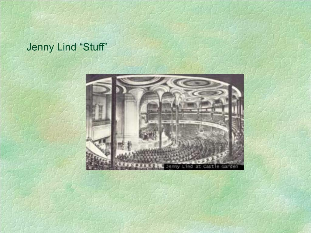 "Jenny Lind ""Stuff"""
