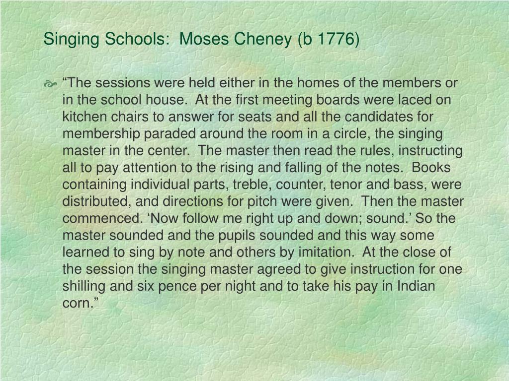 Singing Schools:  Moses Cheney (b 1776)