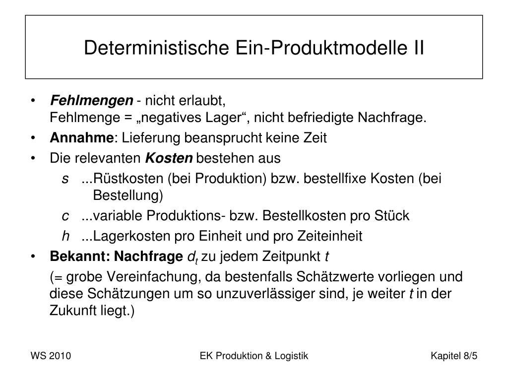 Deterministische Ein-Produktmodelle II