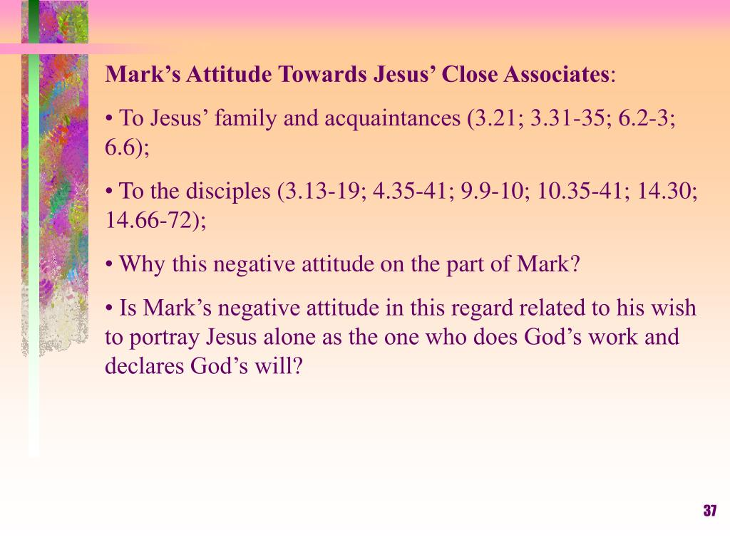Mark's Attitude Towards Jesus' Close Associates